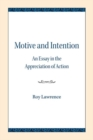Motive and Intention : An Essay in the Appreciation of Action - Book