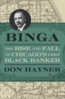 Binga : The Rise and Fall of Chicago's First Black Banker - eBook