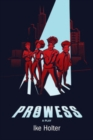 Prowess : A Play - eBook