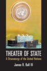 Theater of State : A Dramaturgy of the United Nations - eBook