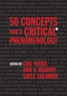 50 Concepts for a Critical Phenomenology - Book