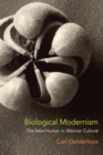 Biological Modernism : The New Human in Weimar Culture - eBook