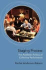 Staging Process : The Aesthetic Politics of Collective Performance - eBook
