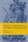 Political Aesthetics in the Era of Shakespeare - eBook