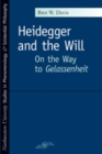 Heidegger and the Will : On the Way to Gelassenheit - eBook