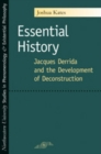 Essential History : Jacques Derrida and the Development of Deconstruction - eBook