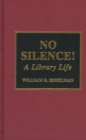 No Silence! : A Library Life - Book