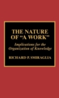 The Nature of a Work : Implications for the Organization of Knowledge - Book