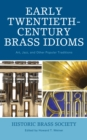 Early Twentieth-Century Brass Idioms : Art, Jazz, and Other Popular Traditions - eBook