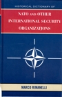 Historical Dictionary of NATO and Other International Security Organizations - eBook