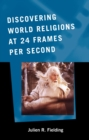 Discovering World Religions at 24 Frames Per Second - eBook