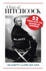 A Year of Hitchcock : 52 Weeks with the Master of Suspense - eBook