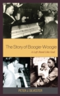The Story of Boogie-Woogie : A Left Hand Like God - eBook