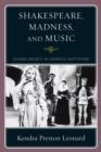 Shakespeare, Madness, and Music : Scoring Insanity in Cinematic Adaptations - eBook