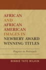 African and African American Images in Newbery Award Winning Titles : Progress in Portrayals - eBook