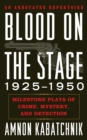 Blood on the Stage, 1925-1950 : Milestone Plays of Crime, Mystery, and Detection - eBook