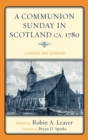 A Communion Sunday in Scotland ca. 1780 : Liturgies and Sermons - eBook