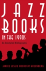 Jazz Books in the 1990s : An Annotated Bibliography - eBook