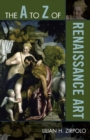 The A to Z of Renaissance Art - eBook