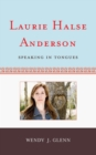 Laurie Halse Anderson : Speaking in Tongues - eBook