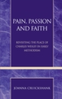 Pain, Passion and Faith : Revisiting the Place of Charles Wesley in Early Methodism - eBook