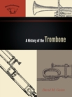 A History of the Trombone - Book