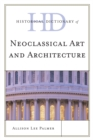 Historical Dictionary of Neoclassical Art and Architecture - eBook