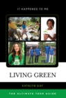 Living Green : The Ultimate Teen Guide - eBook