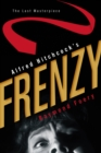 Alfred Hitchcock's Frenzy : The Last Masterpiece - eBook