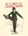 The Comedy of Charlie Chaplin : Artistry in Motion - eBook