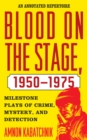 Blood on the Stage, 1950-1975 : Milestone Plays of Crime, Mystery, and Detection - eBook