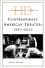 Historical Dictionary of Contemporary American Theater : 1930-2010 - eBook