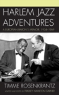 Harlem Jazz Adventures : A European Baron's Memoir, 1934-1969 - eBook