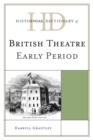 Historical Dictionary of British Theatre : Early Period - eBook