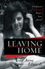 Leaving Home : A Hollywood Blacklisted Writer's Years Abroad - eBook