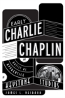 Early Charlie Chaplin : The Artist as Apprentice at Keystone Studios - eBook