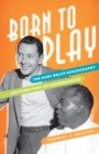 Born to Play : The Ruby Braff Discography and Directory of Performances - eBook