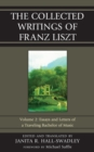 The Collected Writings of Franz Liszt : Essays and Letters of a Traveling Bachelor of Music - eBook