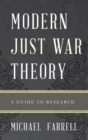 Modern Just War Theory : A Guide to Research - eBook
