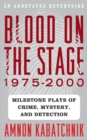 Blood on the Stage, 1975-2000 : Milestone Plays of Crime, Mystery, and Detection - eBook