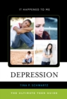 Depression : The Ultimate Teen Guide - eBook