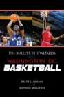 The Bullets, the Wizards, and Washington, DC, Basketball - eBook