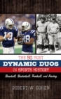 The 50 Most Dynamic Duos in Sports History : Baseball, Basketball, Football, and Hockey - eBook