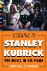 Listening to Stanley Kubrick : The Music in His Films - eBook