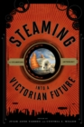 Steaming into a Victorian Future : A Steampunk Anthology - eBook
