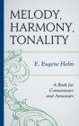 Melody, Harmony, Tonality : A Book for Connoisseurs and Amateurs - eBook