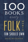100 Books Every Folk Music Fan Should Own - eBook