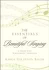 The Essentials of Beautiful Singing : A Three-Step Kinesthetic Approach - eBook