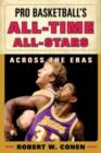 Pro Basketball's All-Time All-Stars : Across the Eras - Book