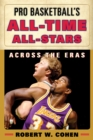 Pro Basketball's All-Time All-Stars : Across the Eras - eBook
